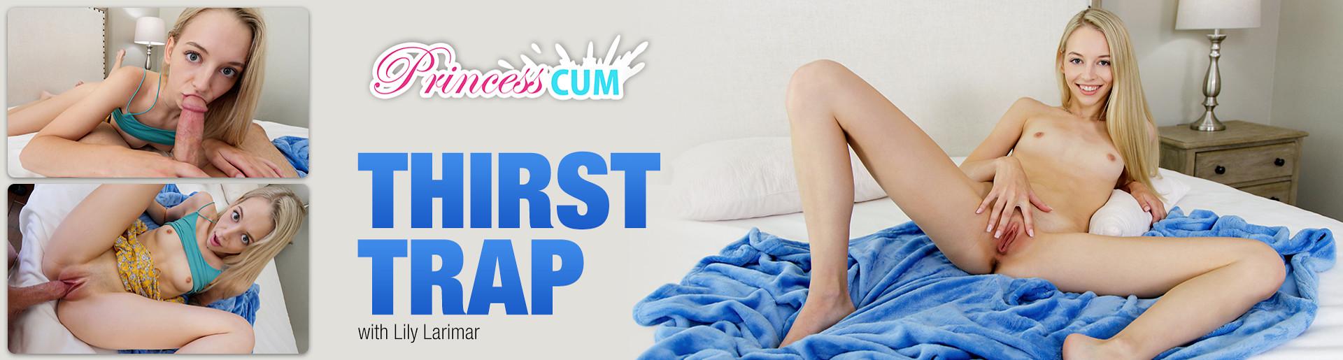 PrincessCum - Thirst Trap with Lily Larimar